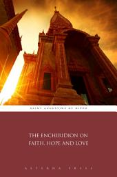 The Enchiridion on Faith, Hope and Love