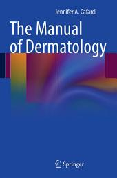 The Manual of Dermatology