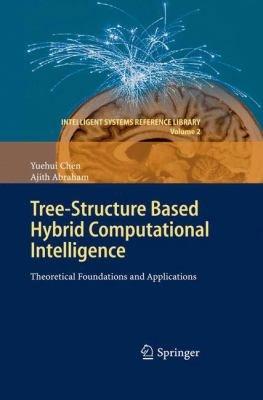 Tree-Structure based Hybrid Computational Intelligence