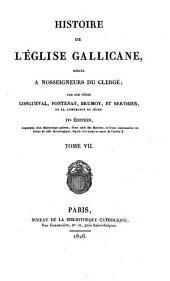 Histoire de l'Église gallicane: Volume7