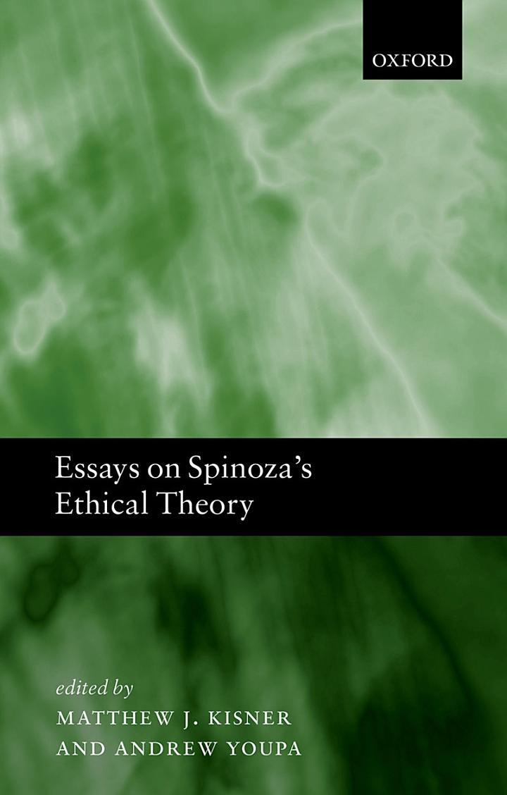 Essays on Spinoza's Ethical Theory