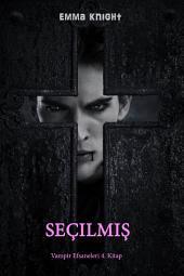 Seçilmiş (Vampir Efsaneleri 4. Kitabı)