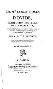 Les Métamorphoses d'Ovide: traduction nouvelle avec le texte Latin, suivie d'une analyse de l'explication des fables, de notes géographiques, historiques, et critiques, Volume3