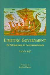 Limiting Government: An Introduction to Constitutionalism