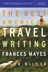 The Best American Travel Writing 2002 PDF