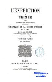 L'expédition de Crimée jusqu'à la prise de Sébastopol: chronique de la guerre d'Orient