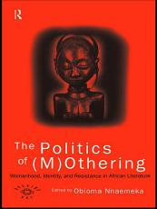 The Politics of  M Othering PDF