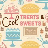 Cool Treats & Sweets: Easy & Fun Comfort Food: Easy and Fun Comfort Food