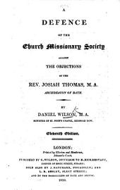 A Defence of the Church Missionary Society, against the Objections of he Rev. J. Thomas, Archdeacon of Bath ... Sixth edition