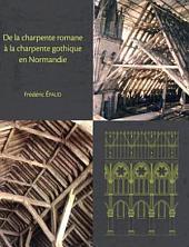 De la charpente romane à la charpente gothique en Normandie: évolution des techniques et des structures de charpenterie du XIIe au XIIIe siècles