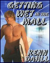 Getting Wet in the Mall