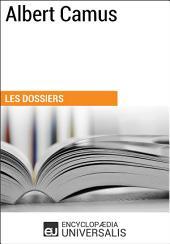 Albert Camus: (Les Dossiers d'Universalis)