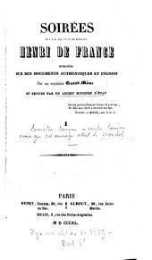 Soirées de S. A. R. Mgr. le duc de Bordeaux, Henri de France: Volume1