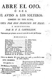 Abre el Ojo ... comedia en tres actos, escrita por Don F. de Rojas y refundida por F. E. Castrillon