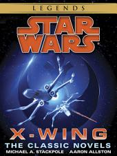 The X-Wing Series: Star Wars Legends 10-Book Bundle: Rogue Squadron, Wedge's Gamble, The Krytos Trap, The Bacta War, Wraith Squadron ,Iron Fist, Solo Command, Isard's Revenge, Starfighters of Adumar, Mercy Kill