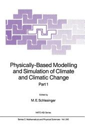 Physically-Based Modelling and Simulation of Climate and Climatic Change: Part 1