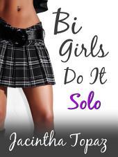 Bi Girls Do It Solo: Bisexual Female New Adult Romance