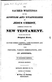 The sacred writings of the apostles and evangelists of Jesus Christ: commonly styled the New Testament