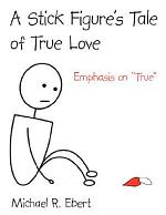 A Stick Figure's Tale of True Love (Emphasis on