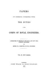 Papers on Subjects Connected with the Duties of the Corps of Royal Engineers ...: Volume 2
