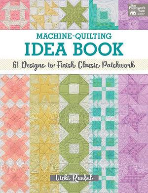 Machine Quilting Idea Book
