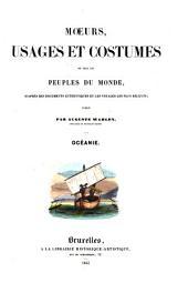 Moeurs, usages et costumes de tous les peuples du monde, d'après des documents authentiques et les voyages les plus récents: Océanie, Volume4