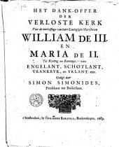 Het dank-offer der verloste kerk voor de verheffinge van ... William de III en Maria de II tot Koning en koninginne van Engelant, Schotlant, ...