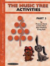 The Music Tree: Activities Book, Part 3