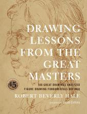 Drawing Lessons from the Great Masters: 45th Anniversary Edition