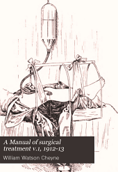 A Manual of surgical treatment: Volume 1