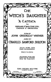The Witches Daughter: A Cantata for Soprano & Baritone Soli, Chorus & Orchestra