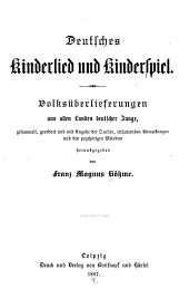 Deutsches Kinderlied und Kinderspiel: Volksüberlieferungen aus allen Landen deutscher Zunge