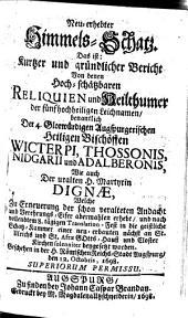 Neu erhebter Himmels-Schatz: d.i. Bericht von denen ... Reliquien ... der heiligen Bischöfen Wicterpi, Thossonis, Nidgarii ...