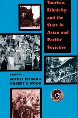 Tourism  Ethnicity  and the State in Asian and Pacific Societies