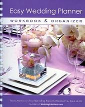 Easy Wedding Planner: Workbook and Organizer