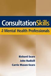Consultation Skills for Mental Health Professionals PDF