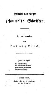 Heinrich von Kleists gesammelte Schriften: ¬Der zerbrochene Krug. Das Käthchen von Heilbronn. Prinz Friedrich von Homburg. Die Hermannsschlacht, Band 2