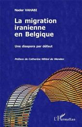 La migration iranienne en Belgique: Une diaspora par défaut