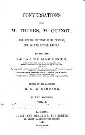 Conversations with M. Thiers, M. Guizot, and Other Distinguished Persons, During the Second Empire: Volume 1