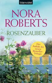 Rosenzauber: Roman
