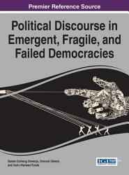 Political Discourse In Emergent Fragile And Failed Democracies Book PDF
