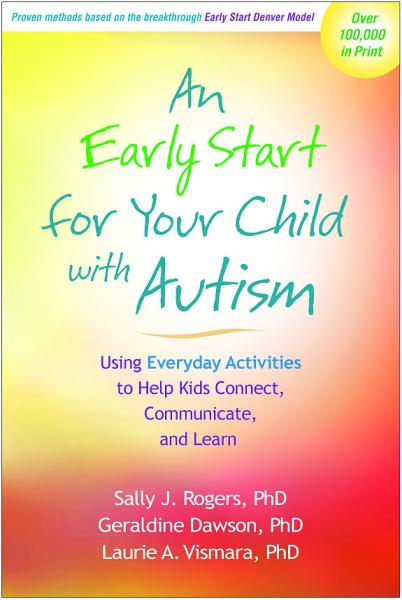 An Early Start for Your Child with Autism Pdf Book