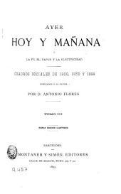 Ayer, hoy y mañana o la fe, el vapor y la electricidad, 3: cuadros sociales de 1800, 1850 y 1899