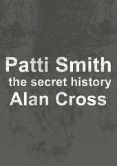 Patti Smith: the secret history