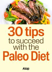 30 Tips to Succeed with the Paleo Diet