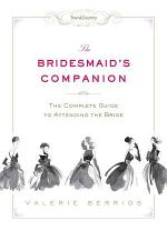 Town and Country the Bridesmaid's Companion