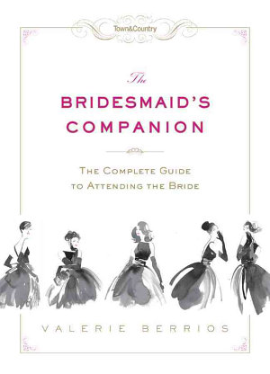 Town and Country the Bridesmaid s Companion