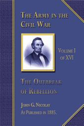 The Outbreak of Rebellion: Army in the Civil War