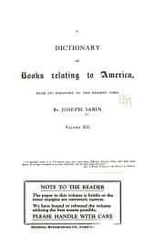 Bibliotheca Americana: A Dictionary of Books Relating to America, from Its Discovery to the Present Time, Volume 12