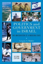 Politics and Government in Israel: The Maturation of a Modern State, Edition 2